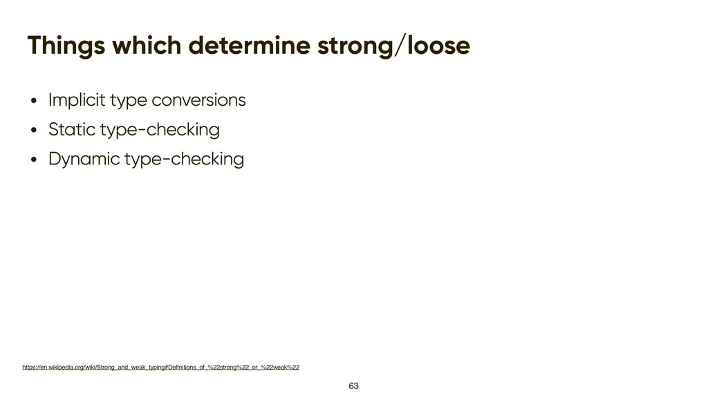 Things which determine strong/loose • Implicit ...