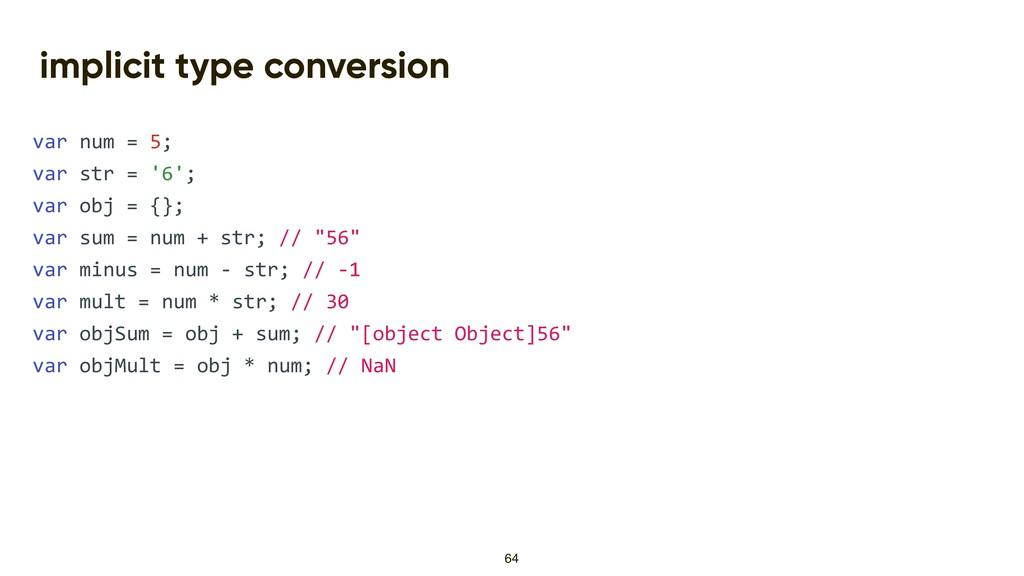 implicit type conversion var num = 5; var str =...