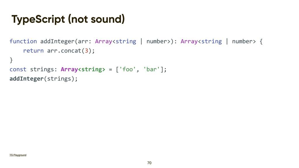 TypeScript (not sound) function addInteger(arr:...