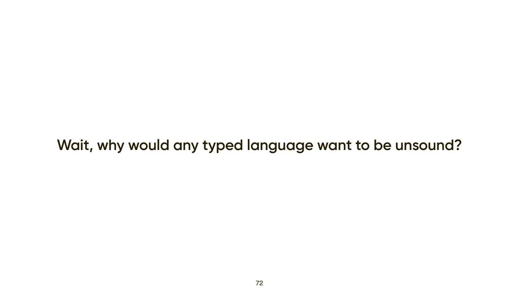 Wait, why would any typed language want to be u...