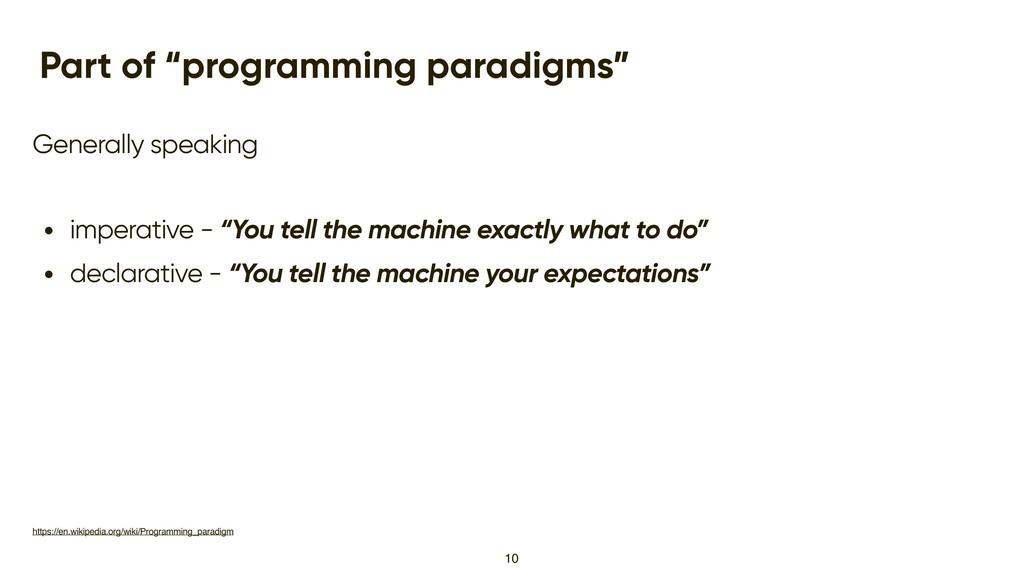 "Part of ""programming paradigms"" Generally speak..."