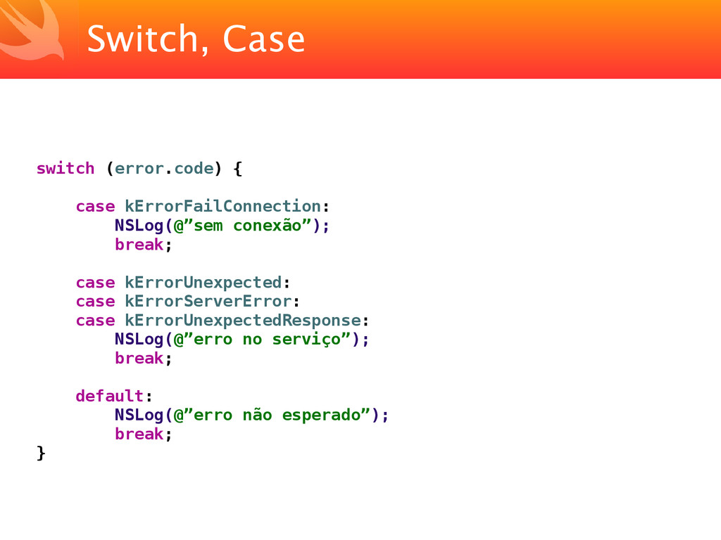 Switch, Case switch (error.code) { case kErrorF...
