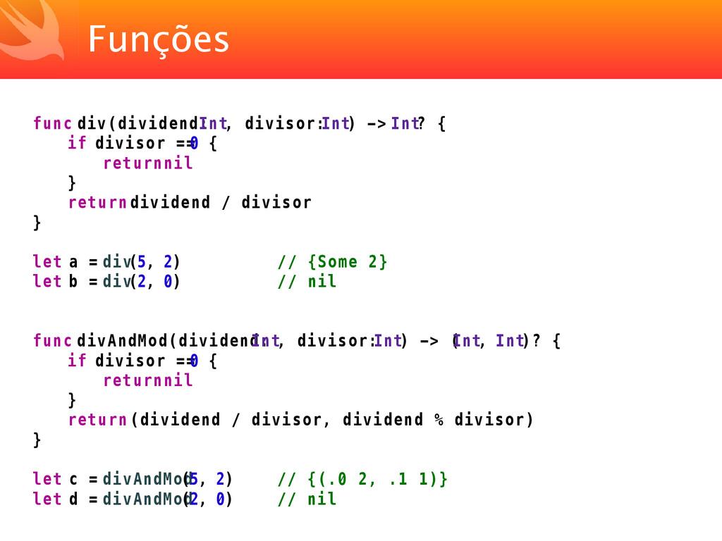 Funções func div(dividend: Int, divisor: Int) -...