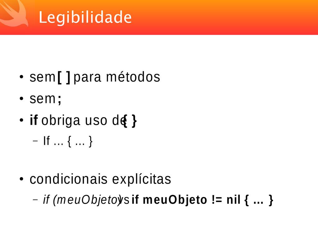 Legibilidade ● sem [ ] para métodos ● sem ; ● i...