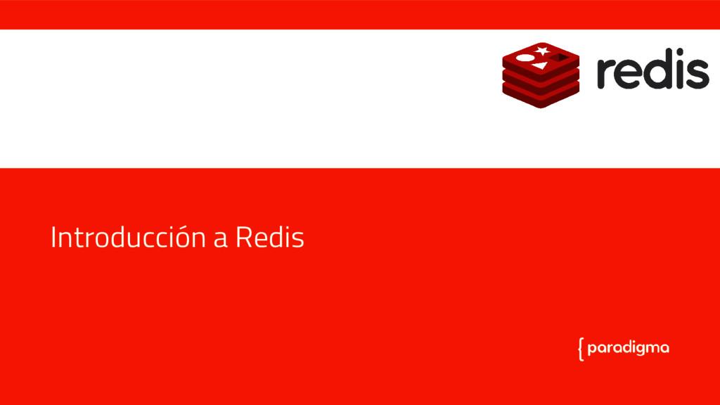 Introducción a Redis Introducción a Redis
