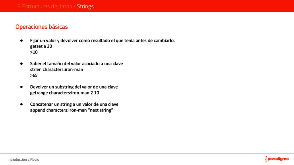 Introducción a Redis Operaciones básicas ● Fija...