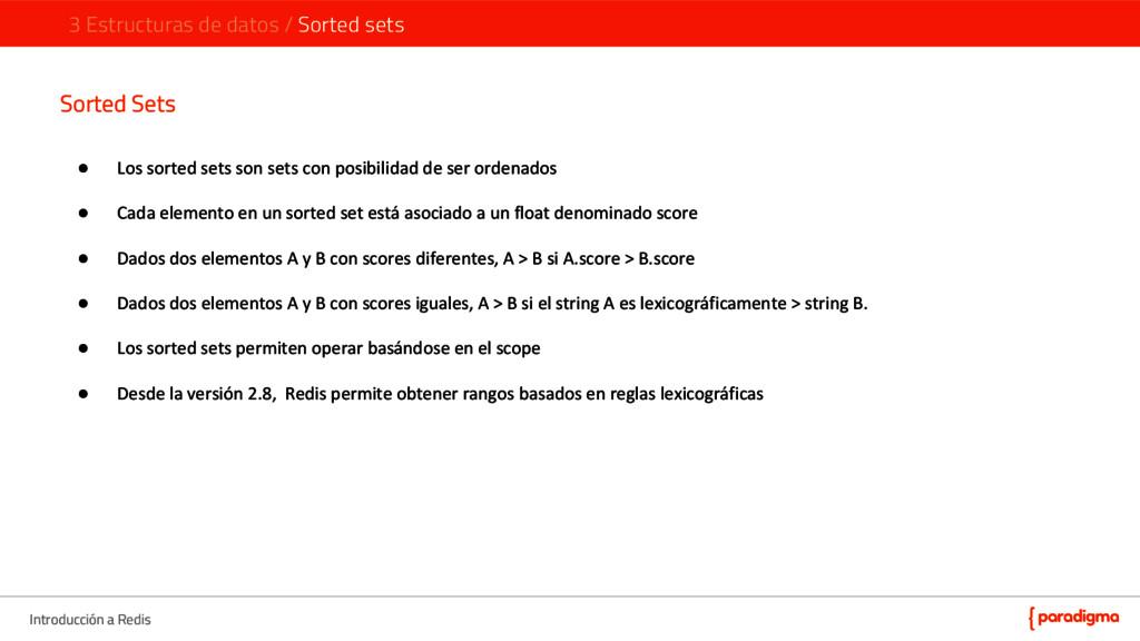 Introducción a Redis Sorted Sets ● Los sorted s...