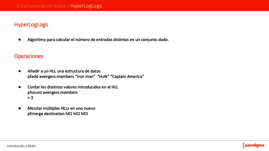 Introducción a Redis HyperLogLogs ● Algoritmo p...
