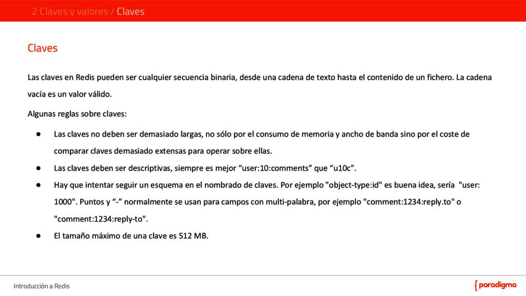 Introducción a Redis Claves Las claves en Redis...