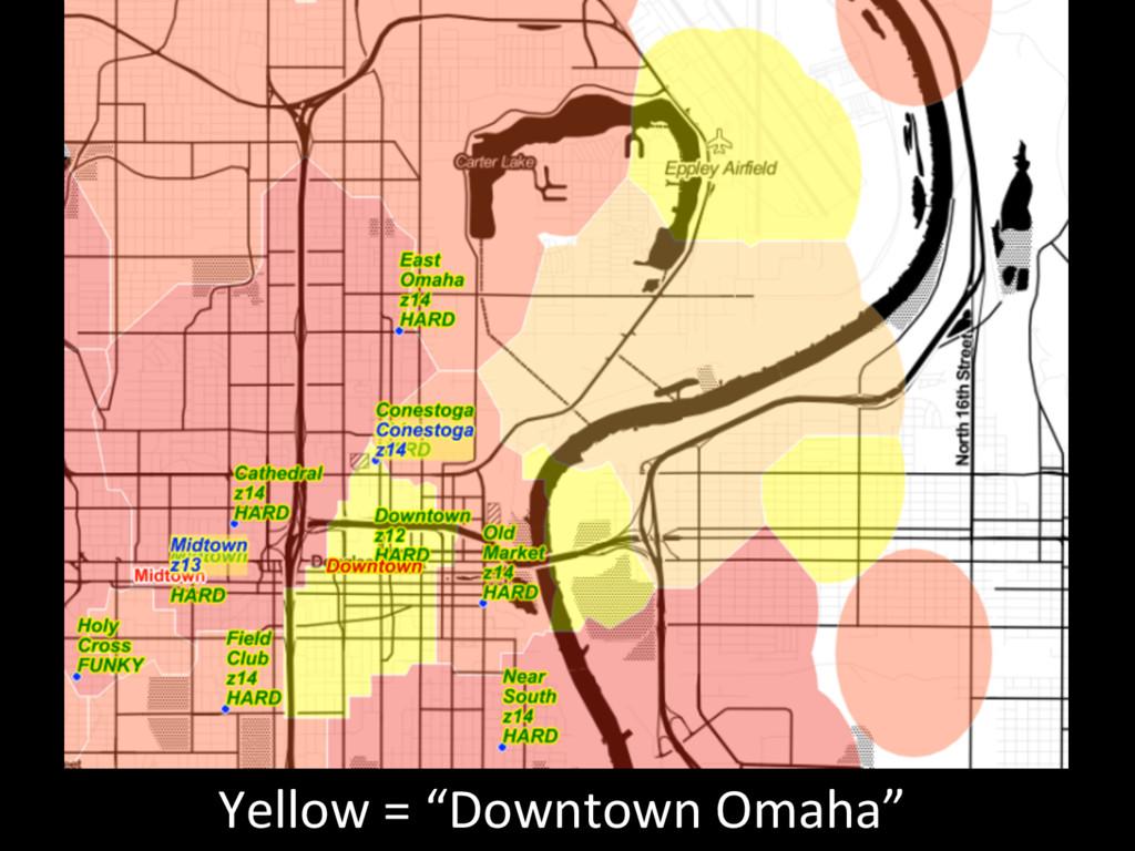 "Yellow = ""Downtown Omaha"""
