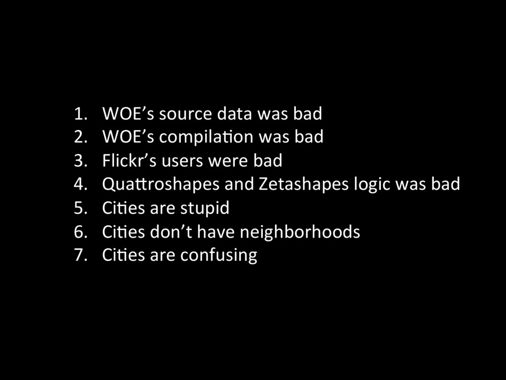 1. WOE's source data was bad  2...
