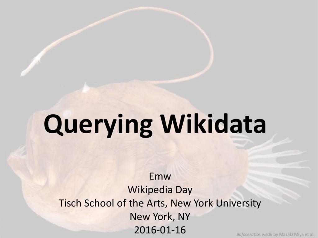 Querying Wikidata Emw Wikipedia Day Tisch Schoo...