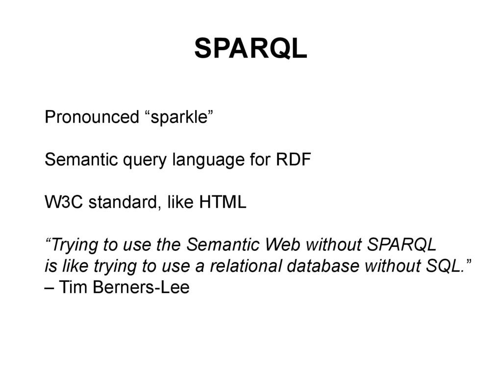 "SPARQL l Pronounced ""sparkle"" l l Semantic quer..."