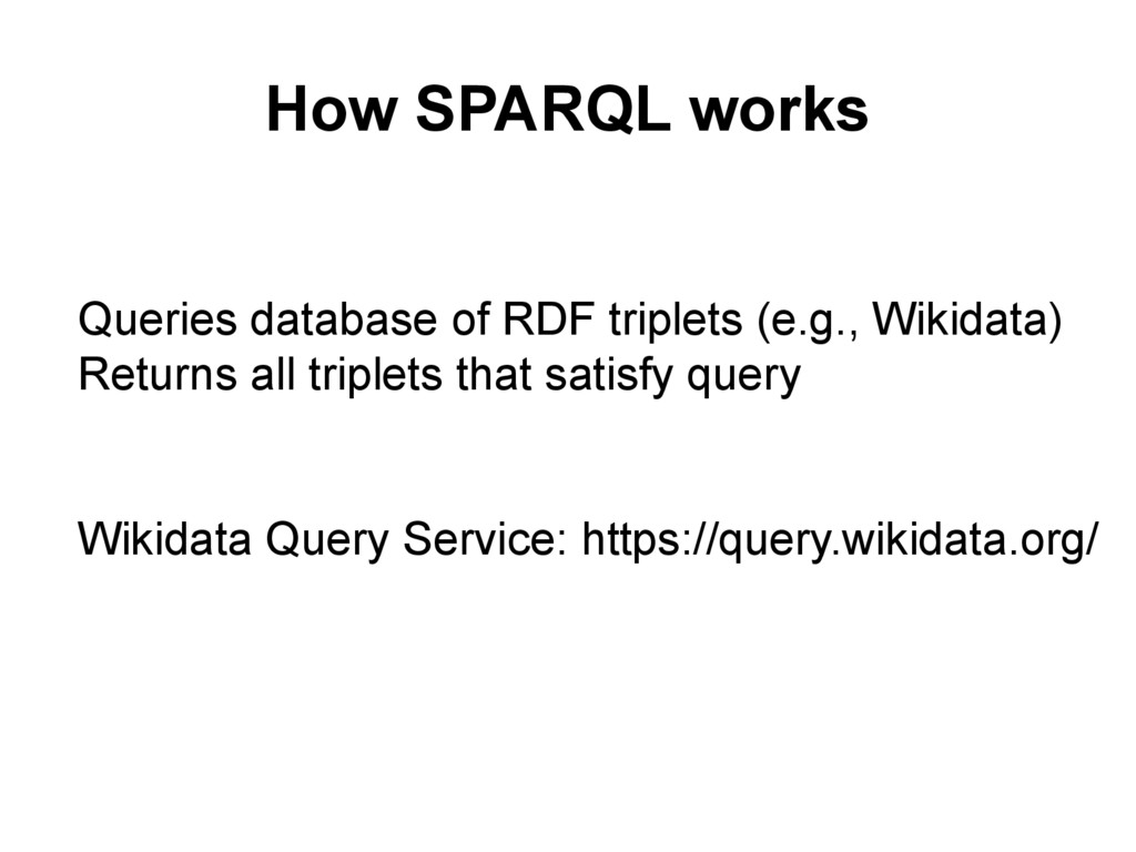 How SPARQL works l Queries database of RDF trip...