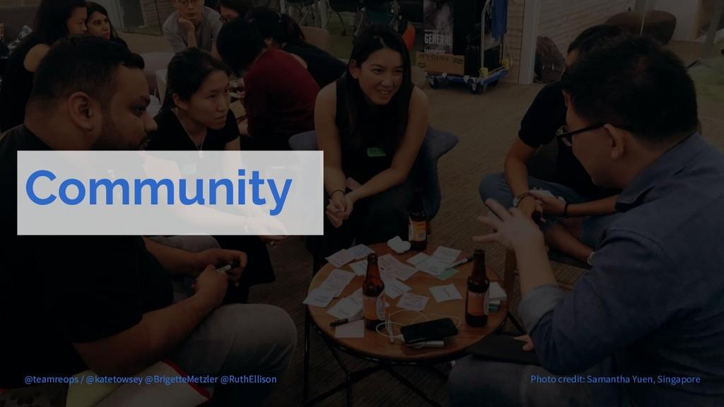 Community @teamreops / @katetowsey @BrigetteMet...