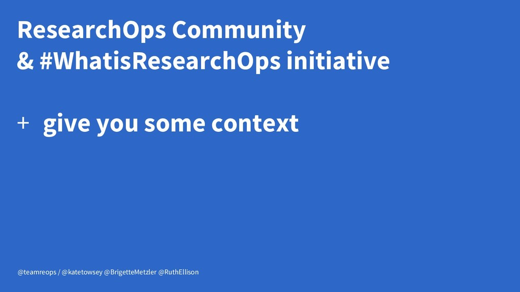 ResearchOps Community & #WhatisResearchOps init...