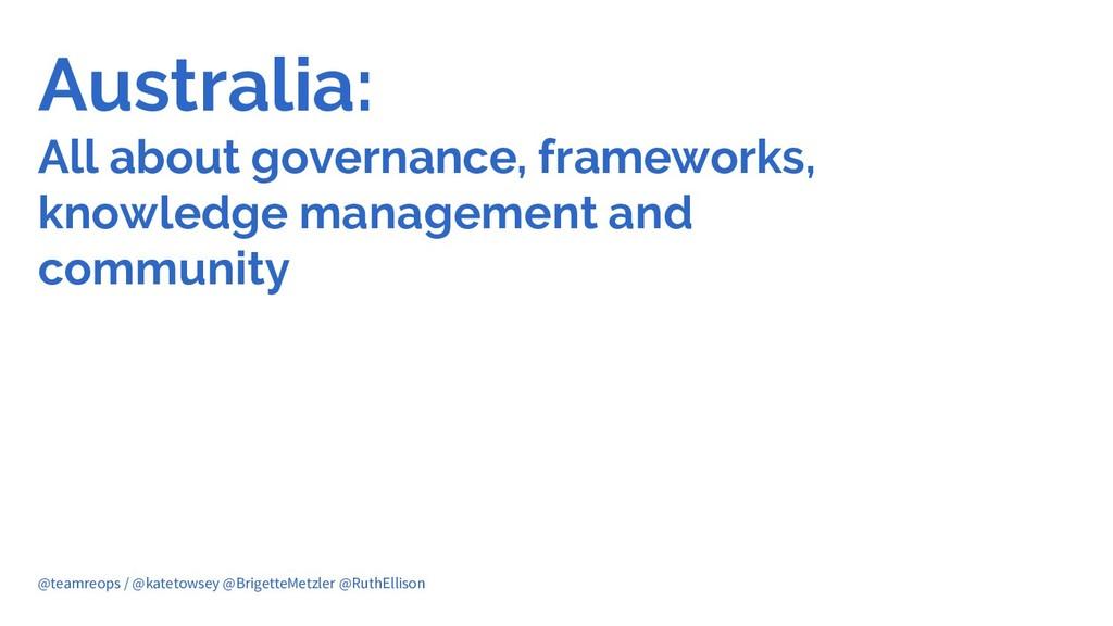Australia: All about governance, frameworks, kn...