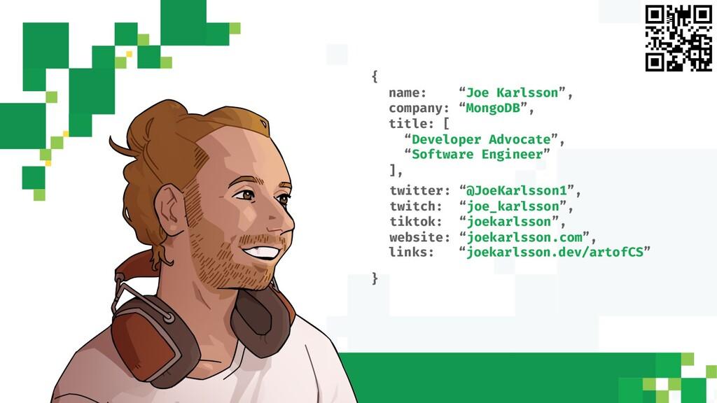 "{ name: ""Joe Karlsson"", company: ""MongoDB"", tit..."