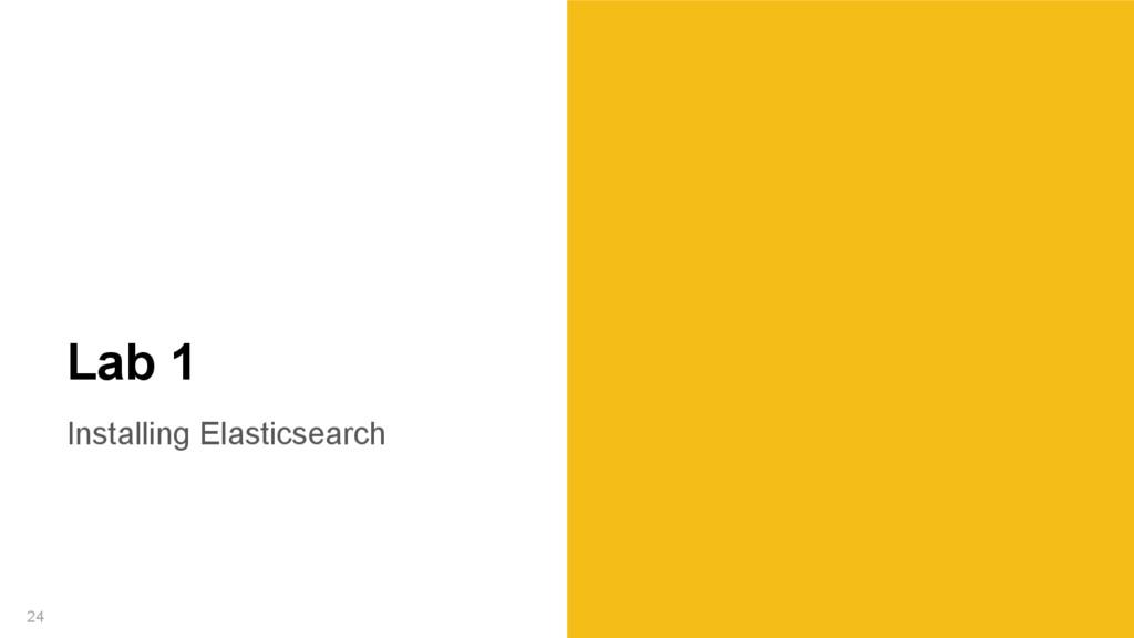 Installing Elasticsearch 24 Lab 1