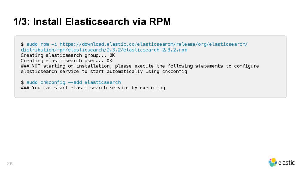 1/3: Install Elasticsearch via RPM  $ sudo rp...
