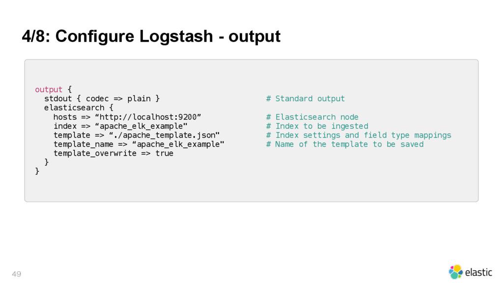 4/8: Configure Logstash - output  output { st...