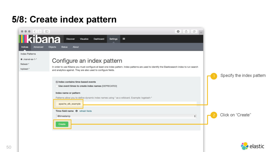 5/8: Create index pattern   Specify the inde...