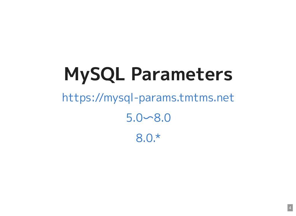 MySQL Parameters MySQL Parameters https://mysql...