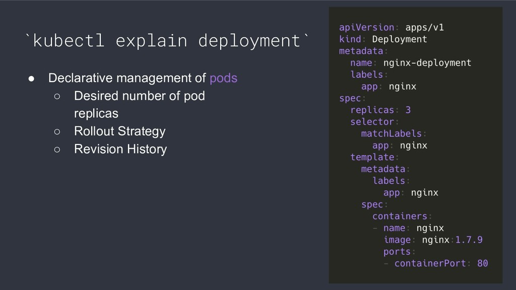 `kubectl explain deployment` ● Declarative mana...