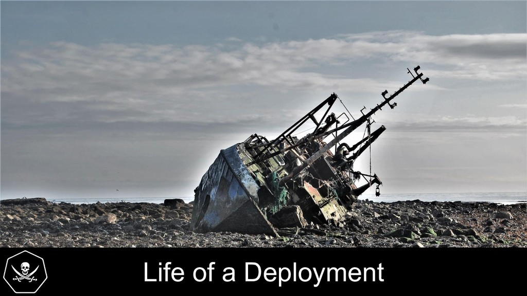 Life of a Deployment