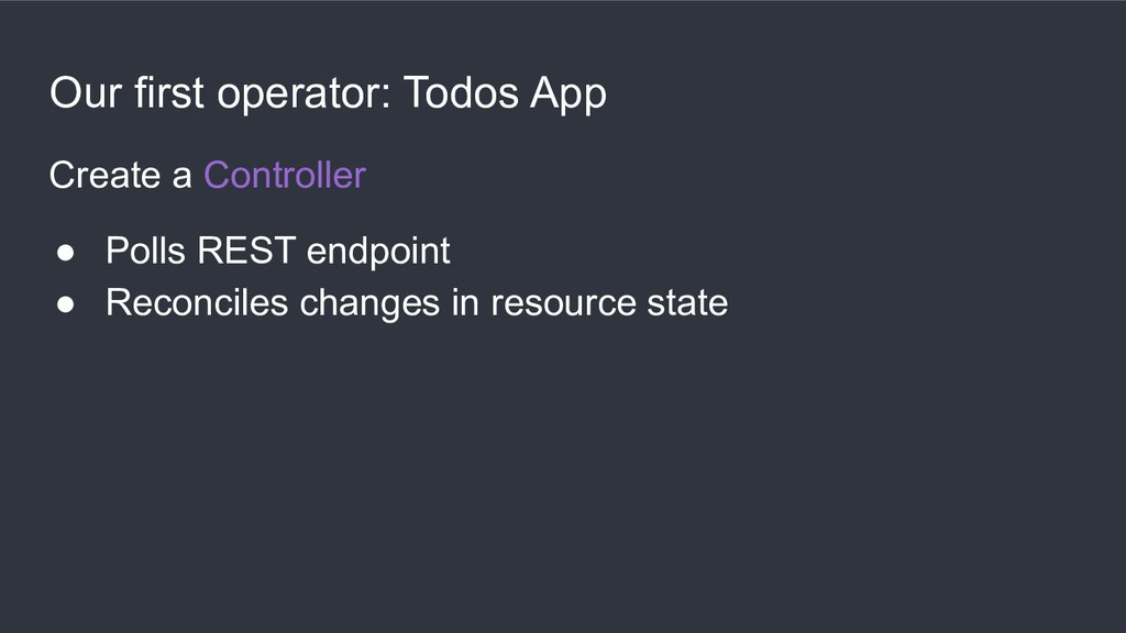 Our first operator: Todos App Create a Controll...