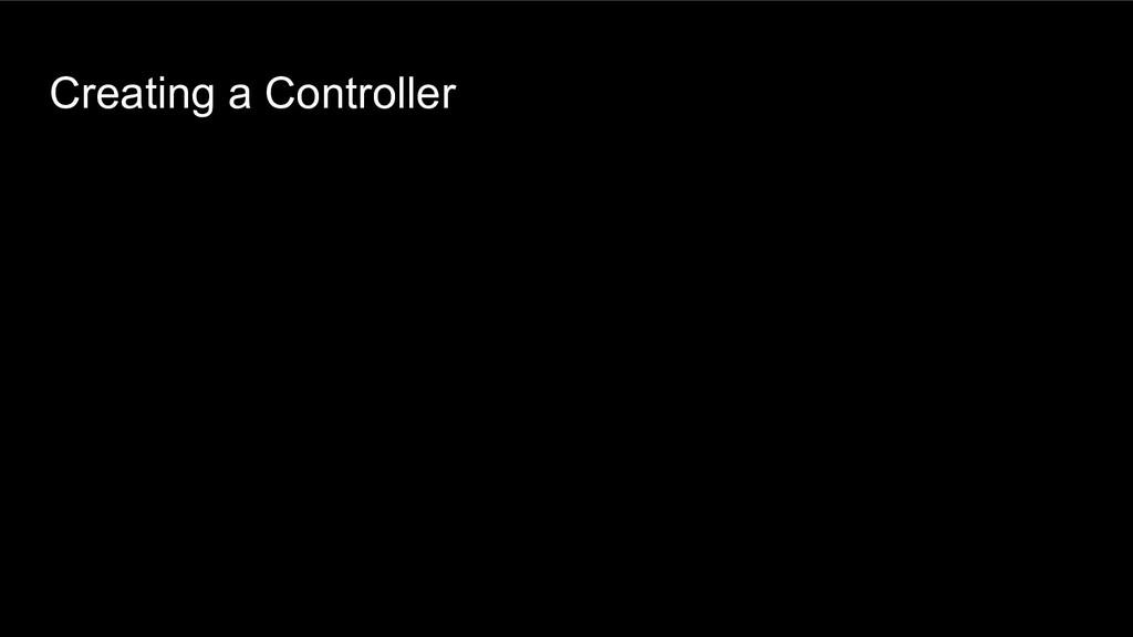 Creating a Controller