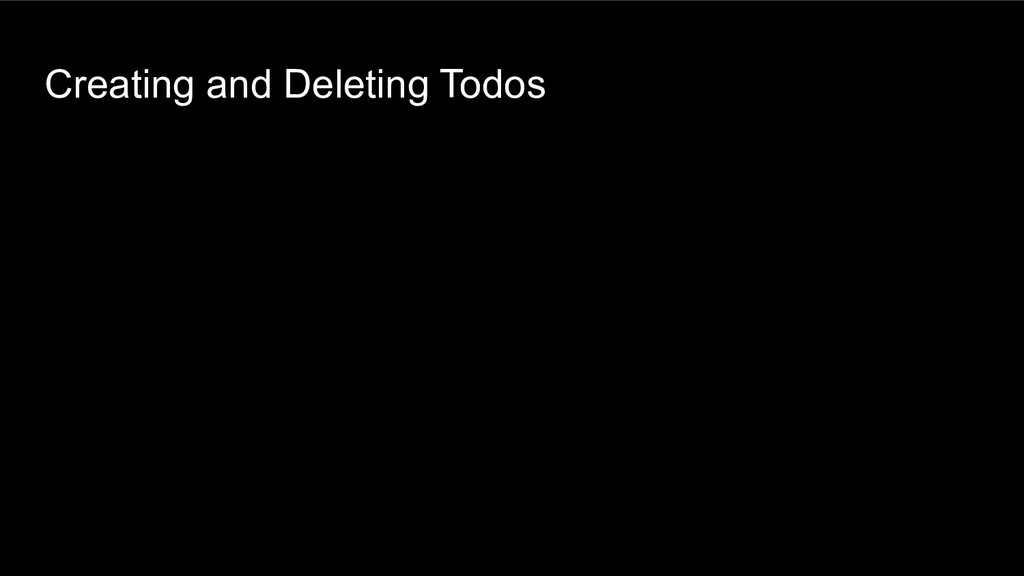 Creating and Deleting Todos