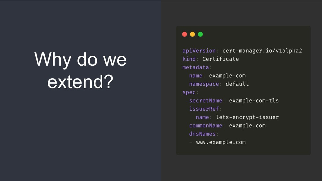 Why do we extend?
