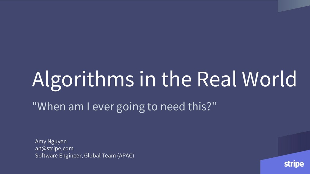 """Algorithms in the Real World """"When am I ever go..."""