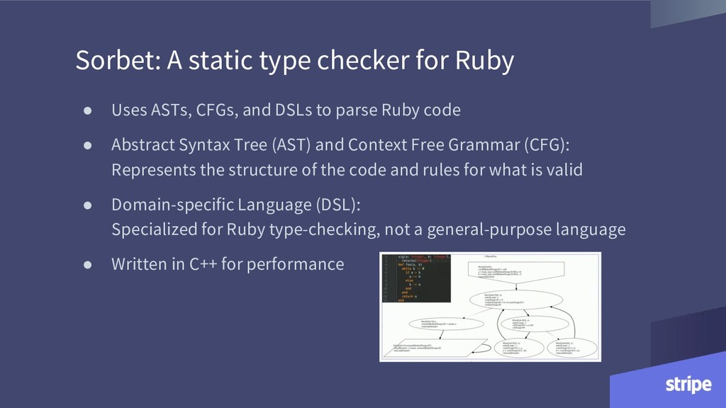 Sorbet: A static type checker for Ruby ● Uses A...