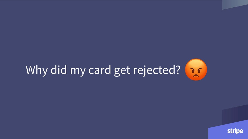 Why did my card get rejected?
