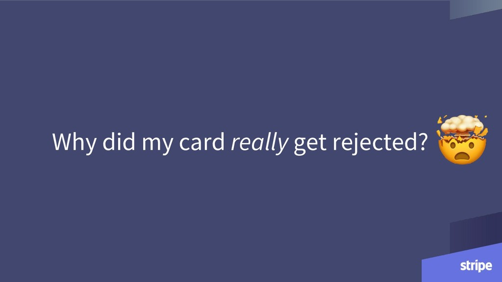 Why did my card really get rejected?