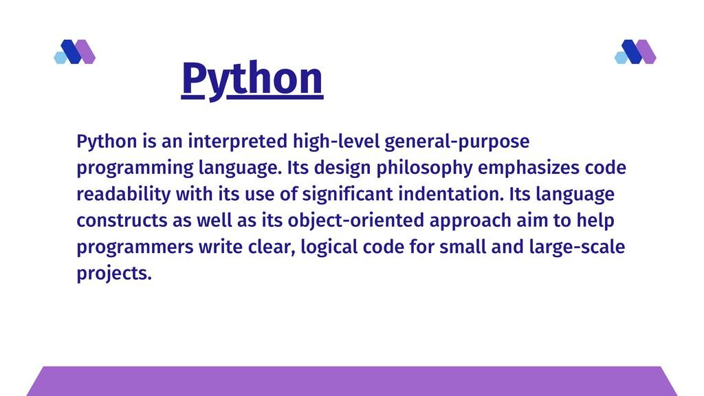 Python Python is an interpreted high-level gene...