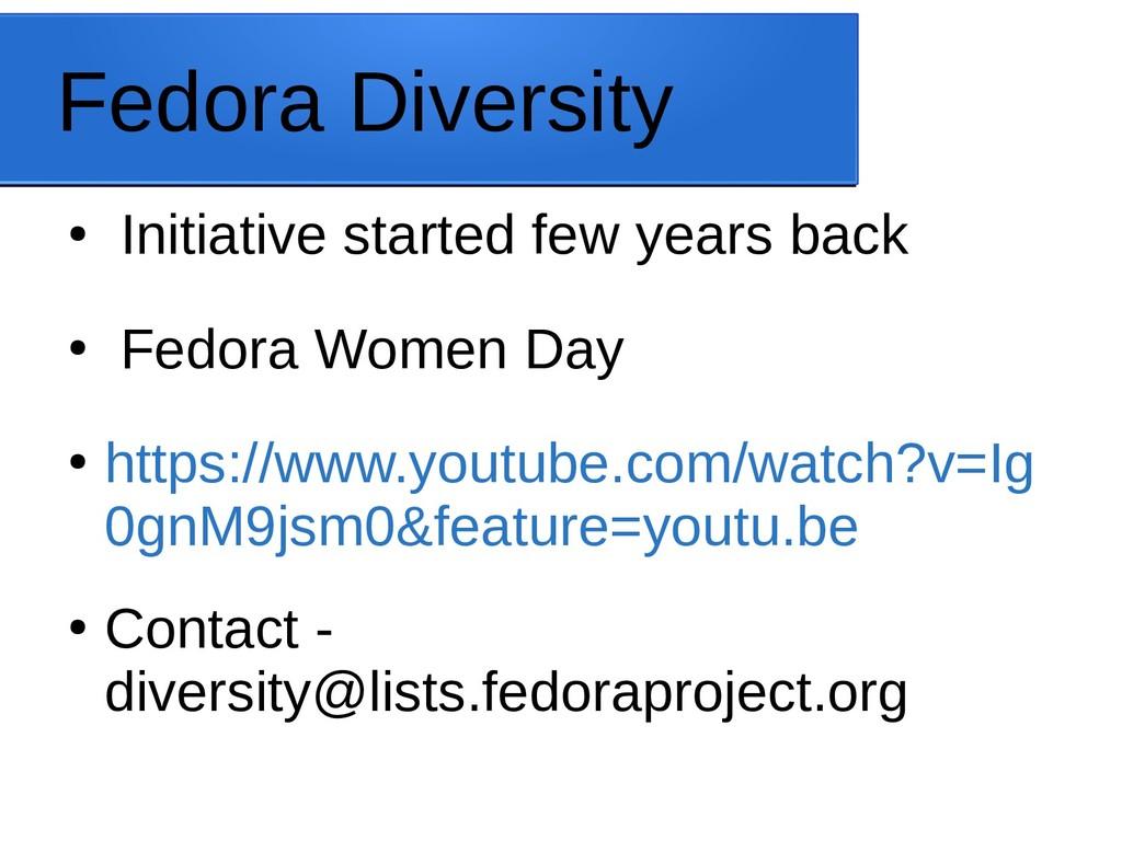 Fedora Diversity ● Initiative started few years...