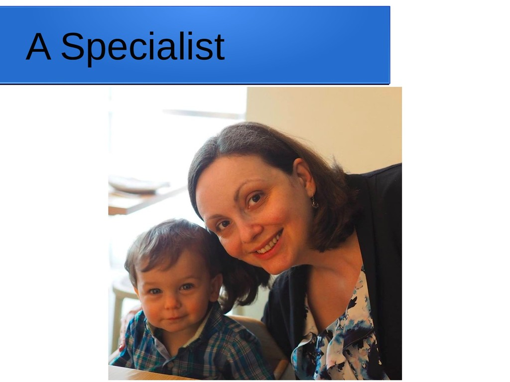 A Specialist