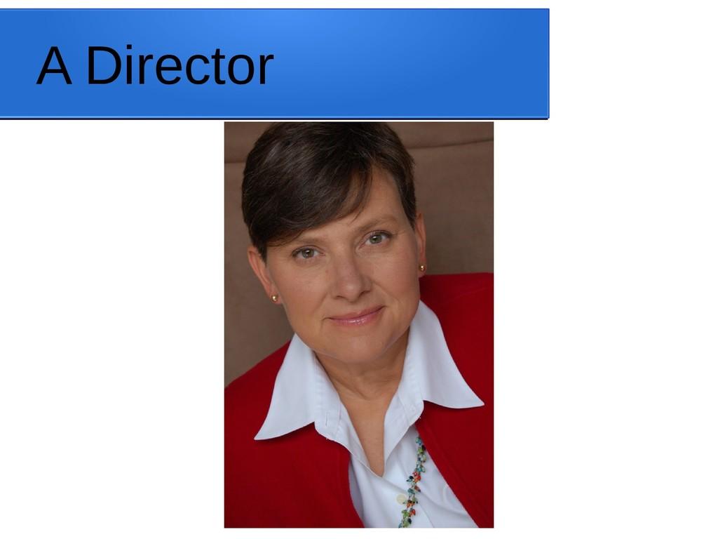 A Director