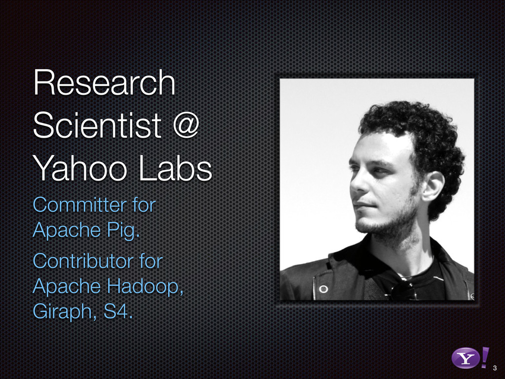 Research Scientist @ Yahoo Labs Committer for A...