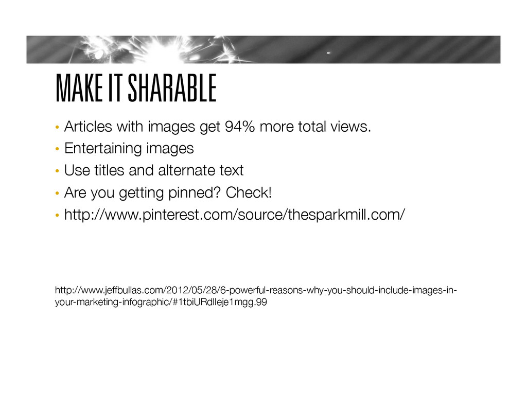 MAKE IT SHARABLE •  Articles with images get 94...