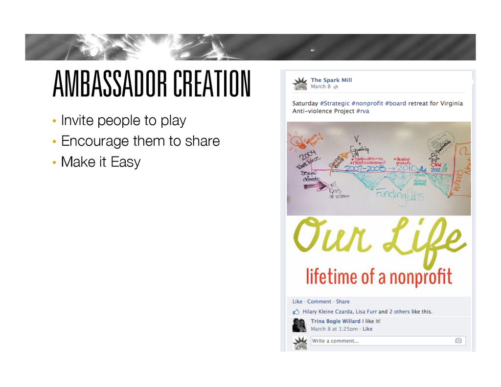 AMBASSADOR CREATION •  Invite people to play