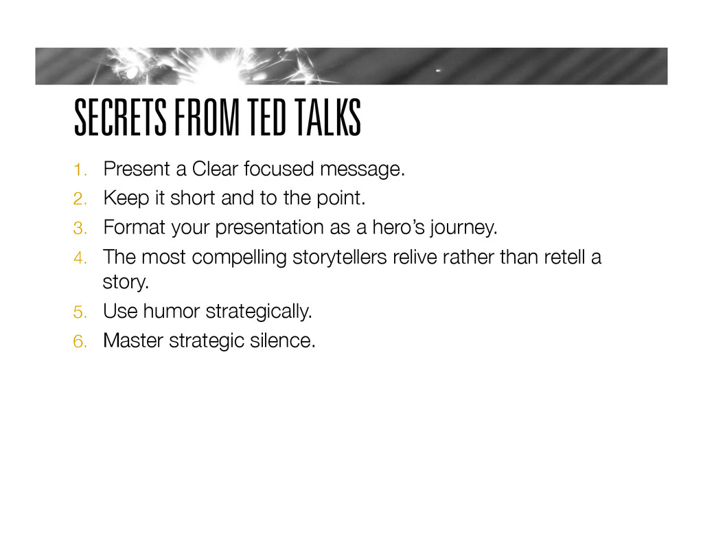SECRETS FROM TED TALKS 1.  Present a Clear focu...