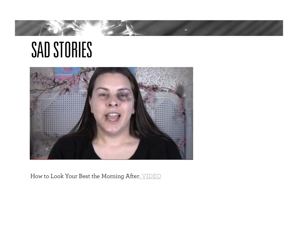 SAD STORIES How to Look Your Best the Morning A...