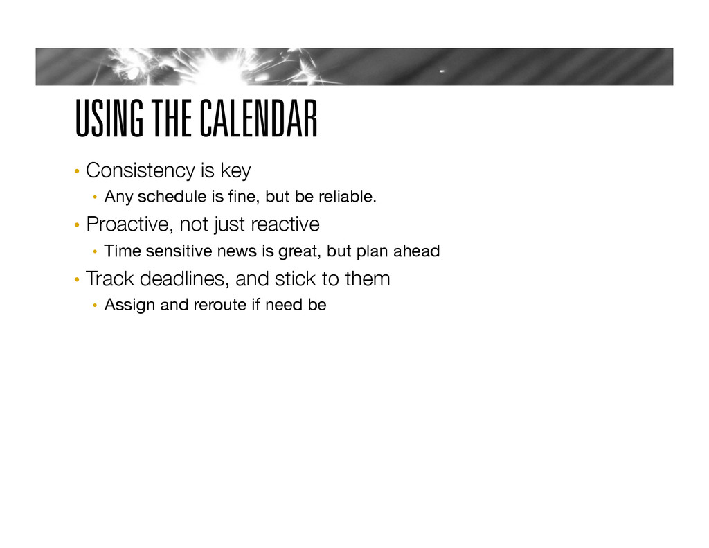 USING THE CALENDAR •  Consistency is key 