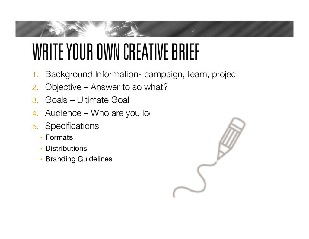 WRITE YOUR OWN CREATIVE BRIEF 1.  Background In...