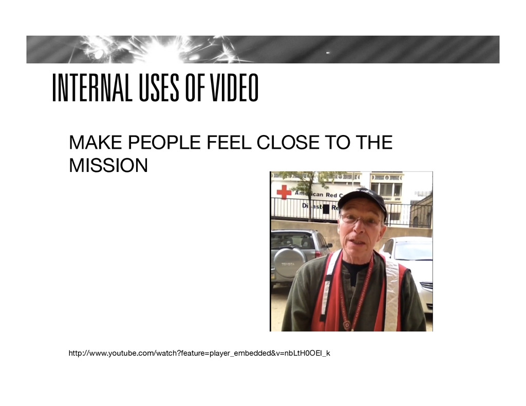 INTERNAL USES OF VIDEO MAKE PEOPLE FEEL CLOSE T...