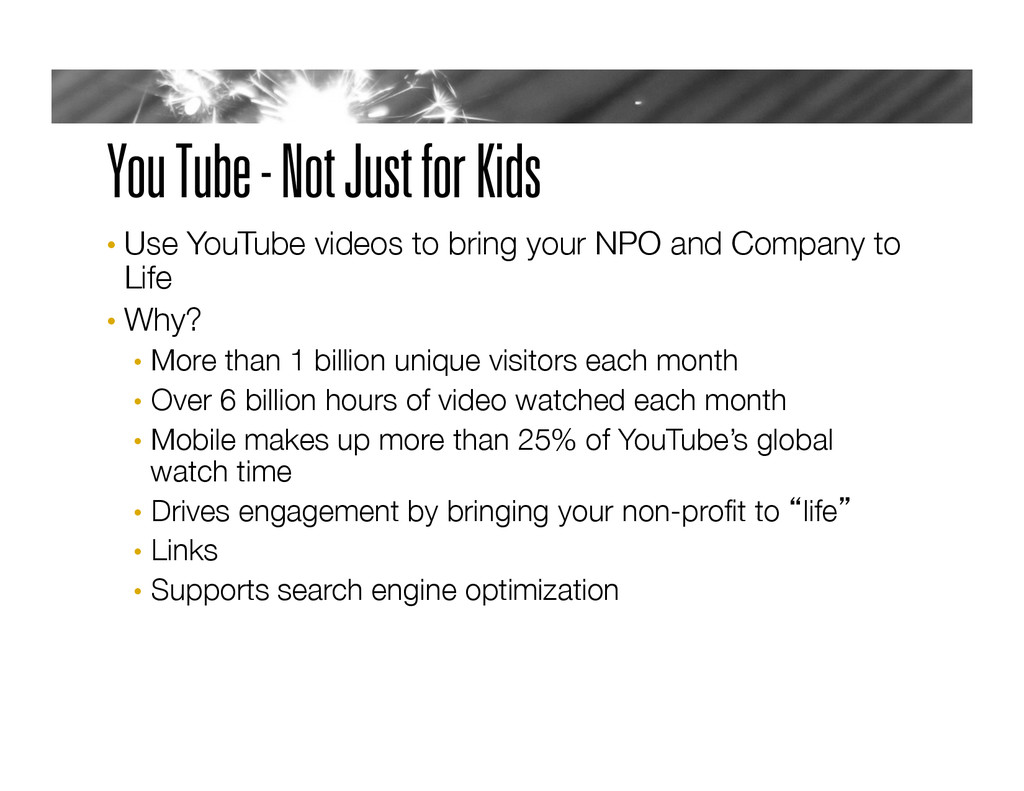 You Tube - Not Just for Kids •  Use YouTube vid...